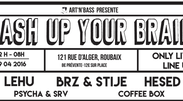 Wash up your brain #2 artnbass lille